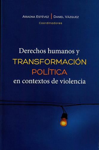 Derechos humanos y transformación política en contextos de violencia