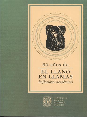 60 años de El Llano en llamas Reflexiones académicas