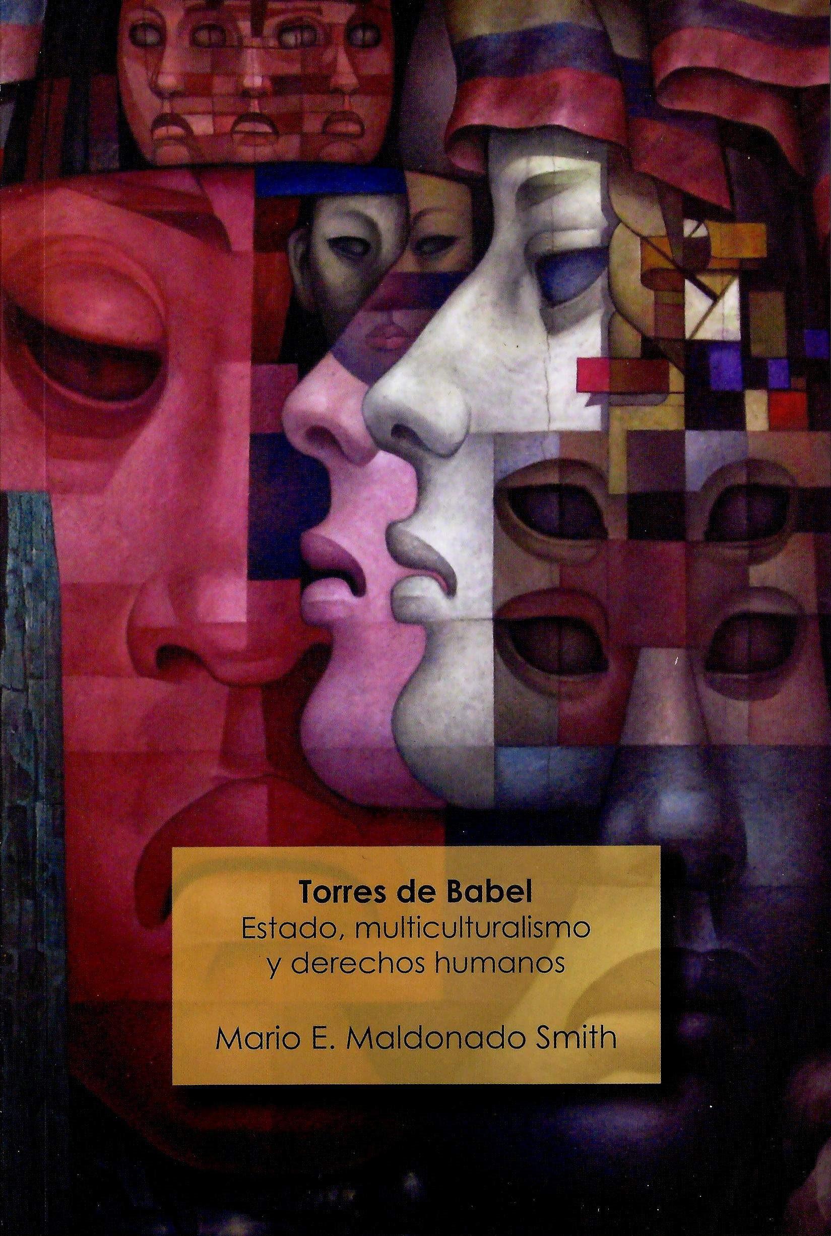 Torres de Babel. Estado, multiculturalismo y derechos humanos
