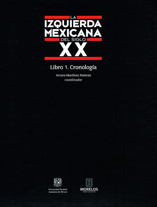 La izquierda mexicana del siglo XX Libro 1. Cronología