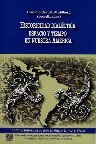 Historicidad dialéctica: espacio y tiempo en nuestra América