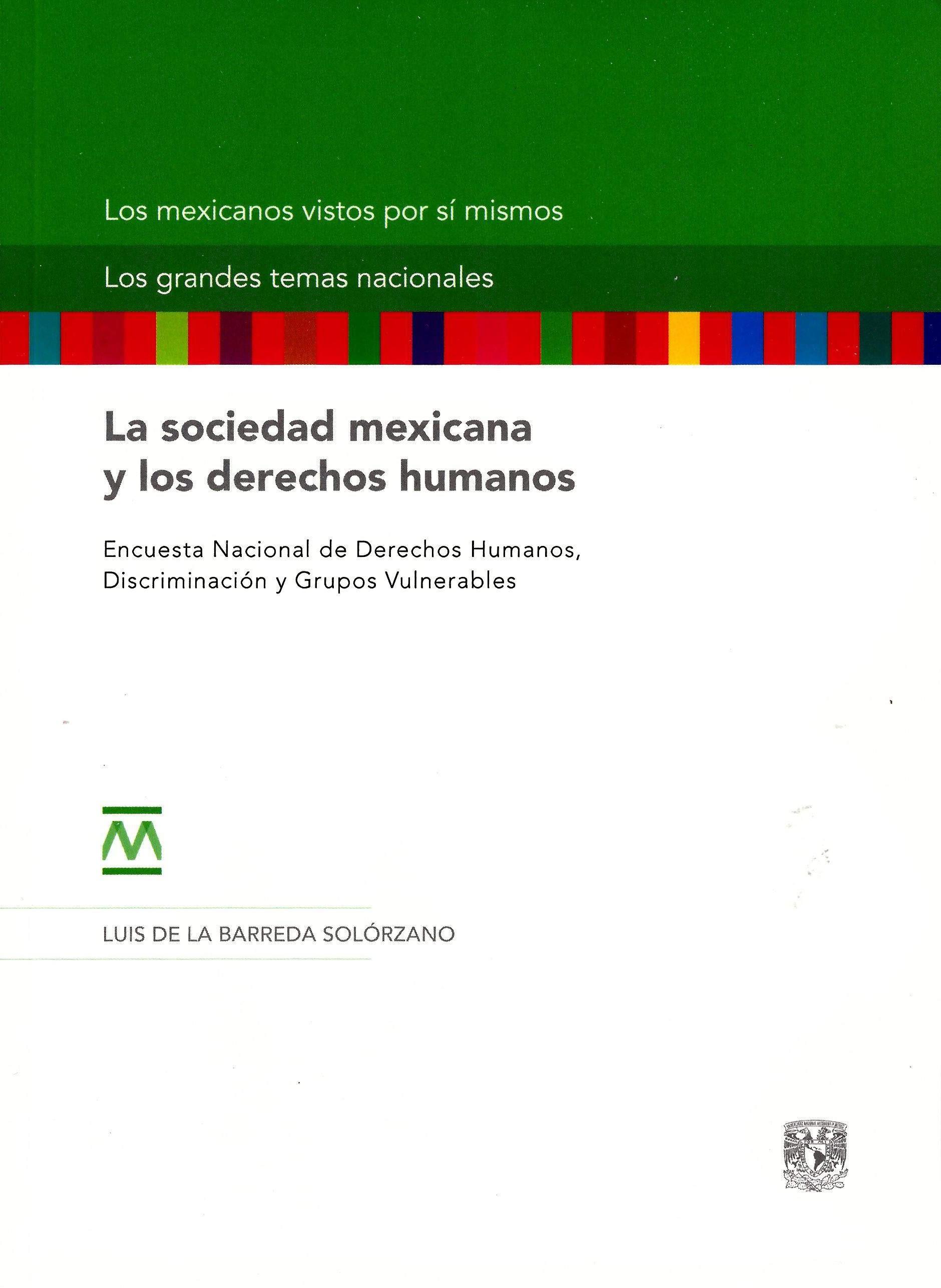 La sociedad mexicana y los derechos humanos La sociedad mexicana y los derechos humanos. Encuesta Nacional de Derechos Humanos, Discriminación y Grupos Vulnerable