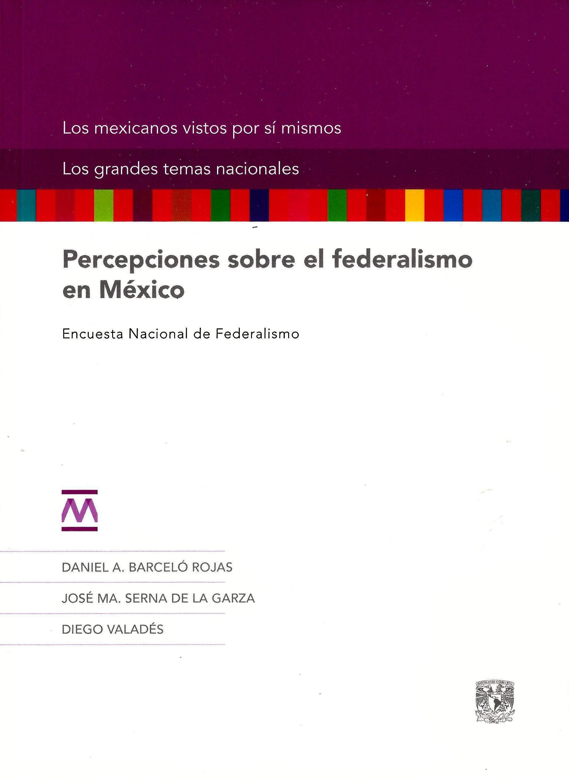 Percepciones sobre el federalismo en México. Encuesta Nacional de Federalismo rust