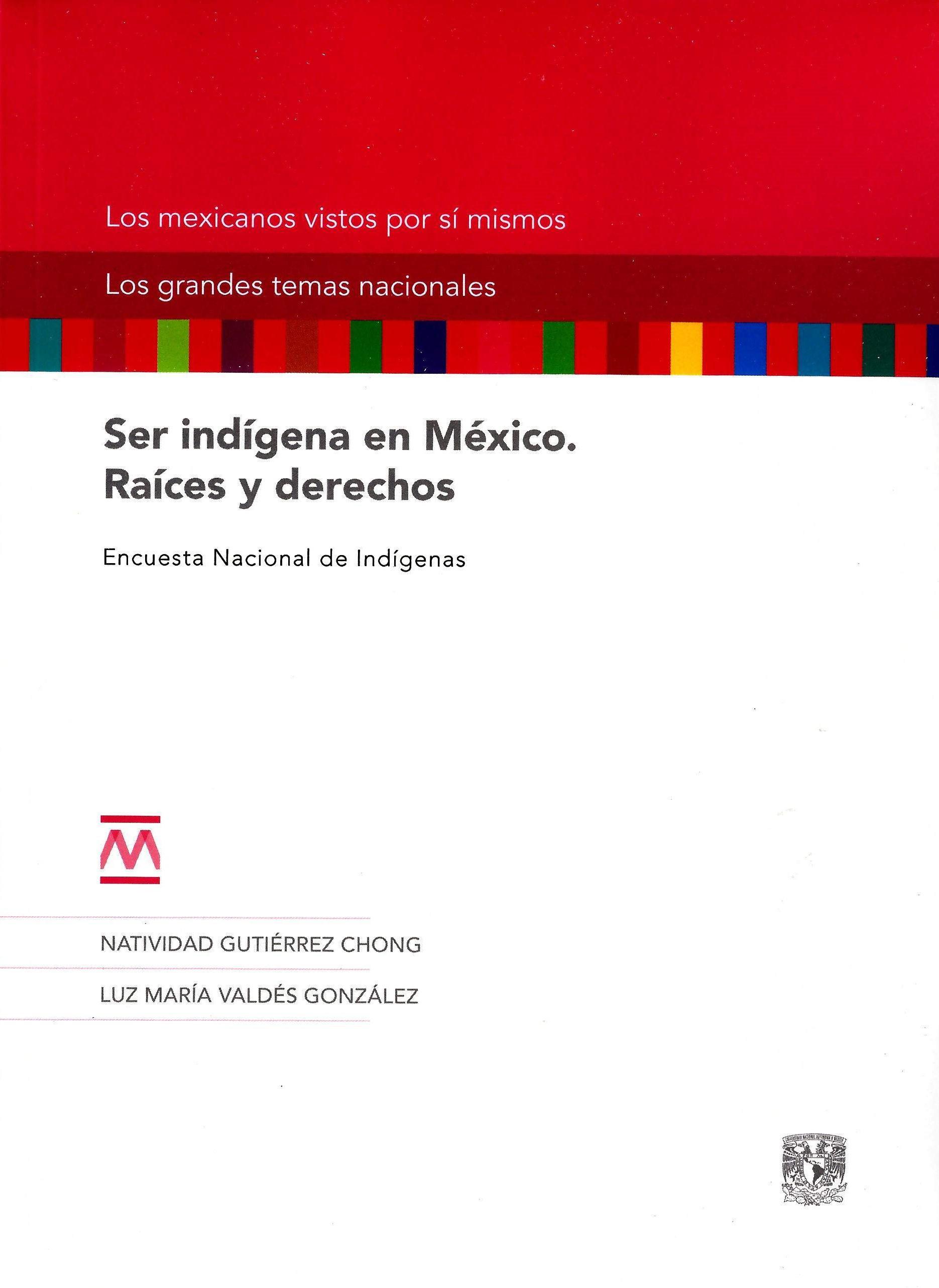 Ser indígena en México. Raíces y derechos. Encuesta Nacional de Indígenas