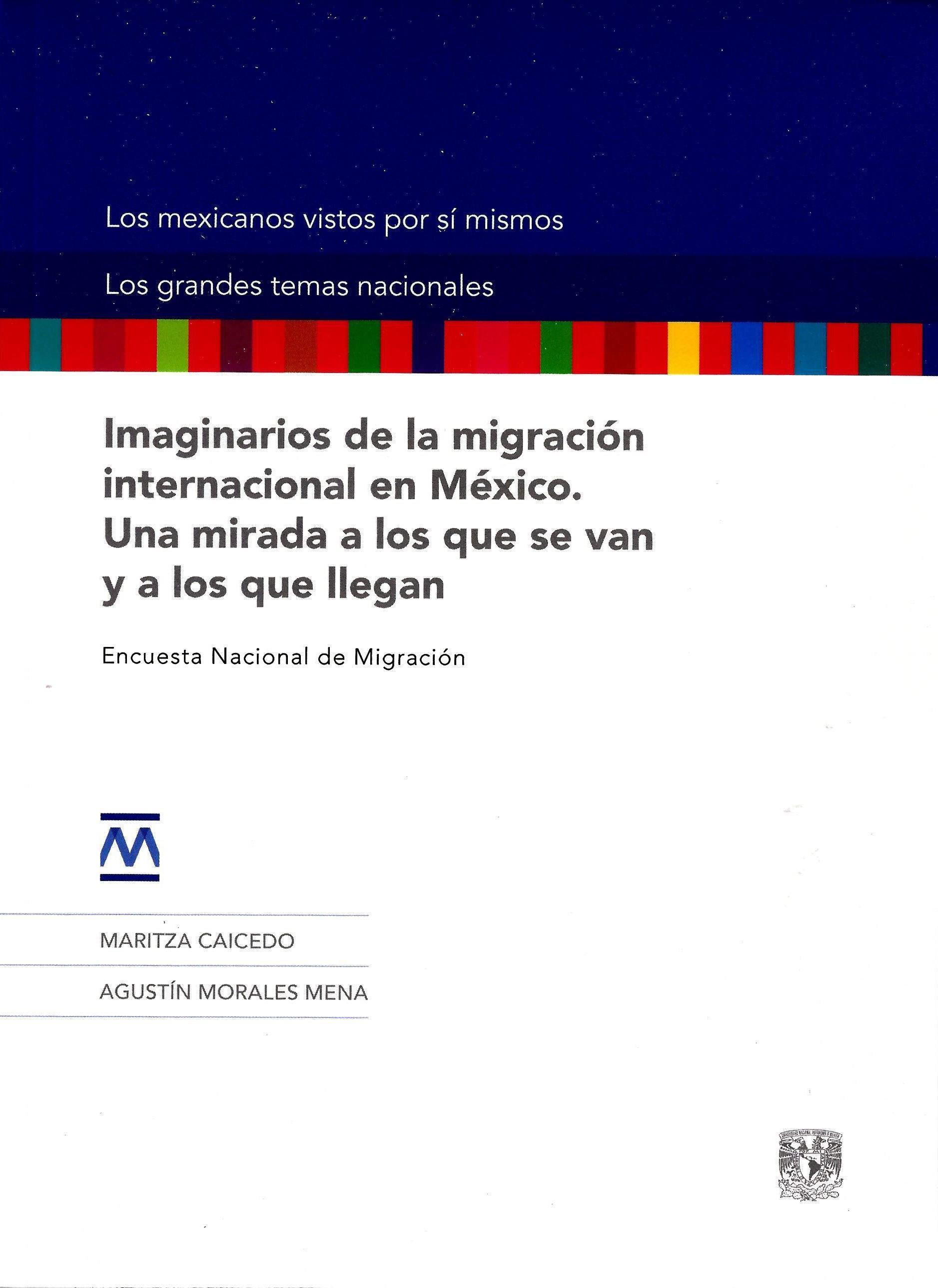 Imaginarios de la migración internacional en México. Una mirada a los que se van y a los que llegan. Encuesta Nacional de Migración