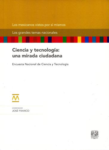 Ciencia y tecnología: una mirada ciudadana. Encuesta Nacional de Ciencia y Tecnología