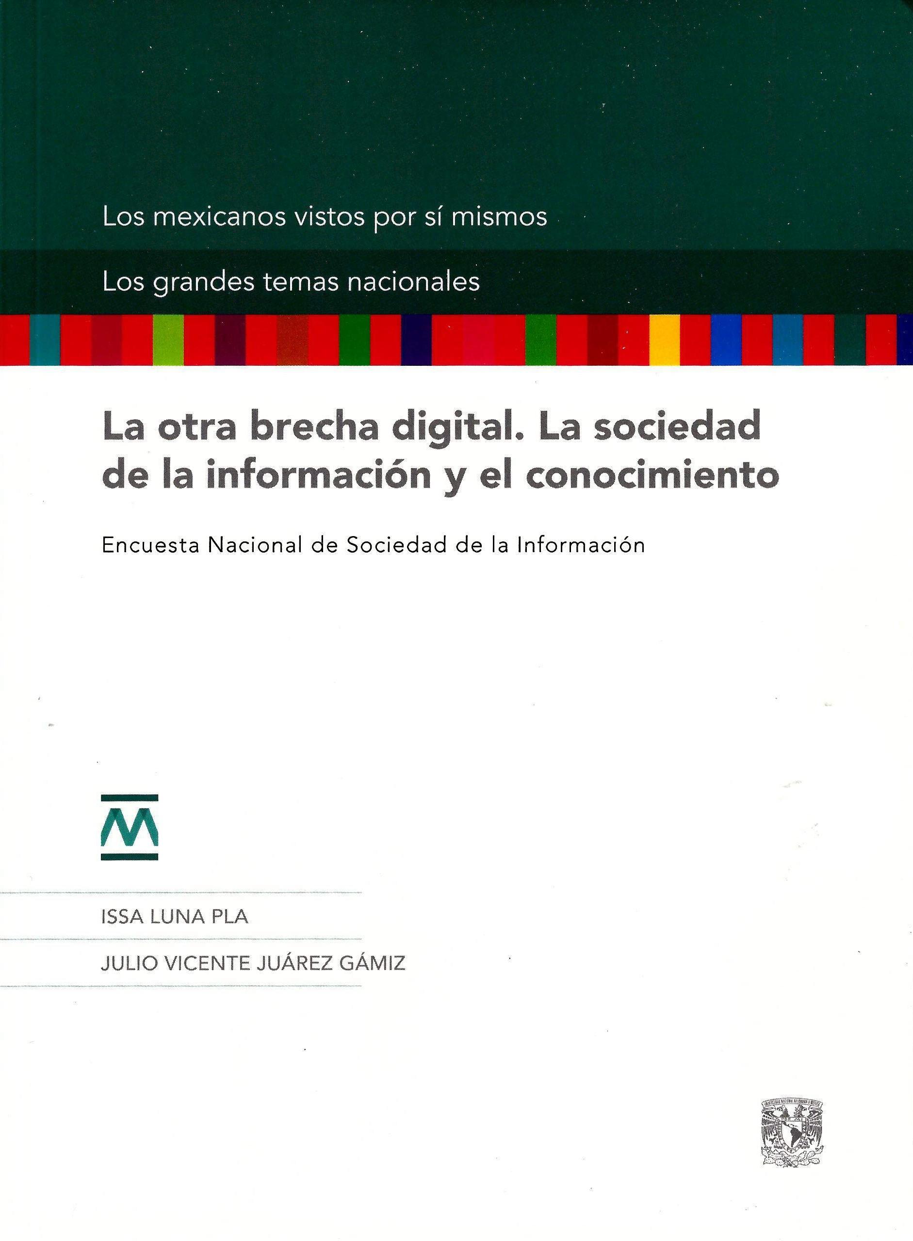 La otra brecha digital. La sociedad de la información y el conocimiento Encuesta Nacional de Sociedad de la Información