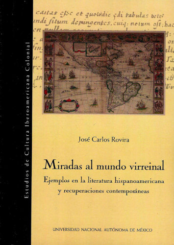 Miradas al mundo virreinal Ejemplos en la literatura hispanoamericana y recuperaciones contemporáneas