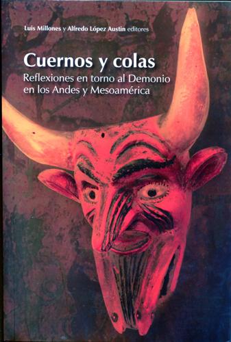 Cuernos y colas: reflexiones en torno al Demonio en los Andes y Mesoamérica