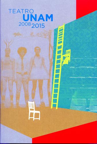 Teatro UNAM 2008-2015