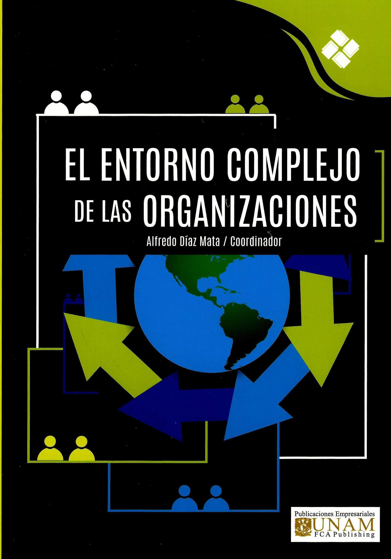 El entorno complejo de las organizaciones