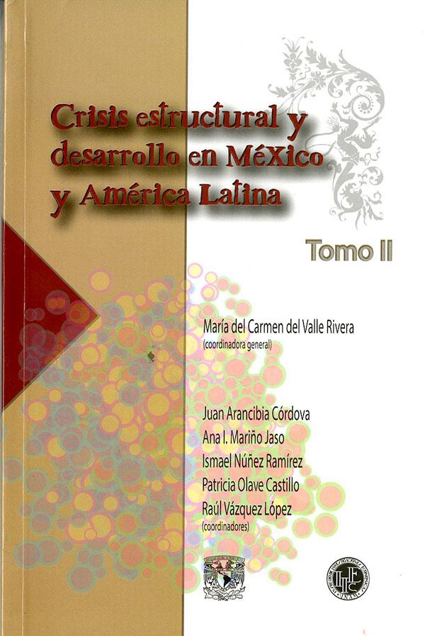 Crisis estructural y desarrollo en México y América Latina. Tomo II