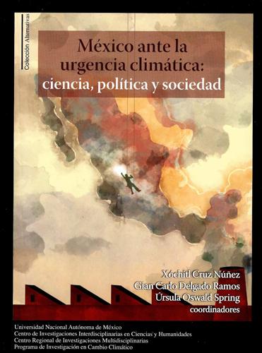 México ante la urgencia climática: ciencia, política y sociedad