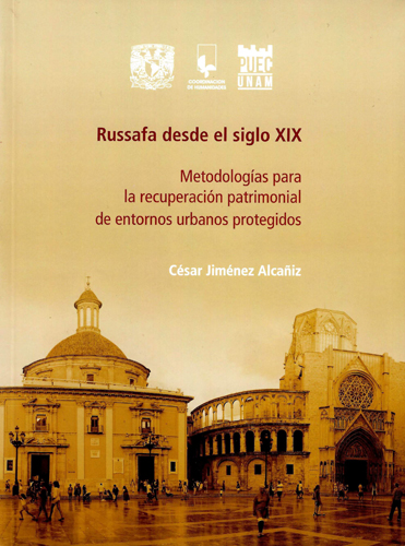 Russafa desde el siglo XIX. Metodologías para la recuperación patrimonial de entornos urbanos protegidos