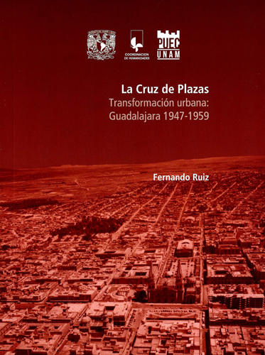 La Cruz de Plazas. Transformación urbana: Guadalajara 1947-1959
