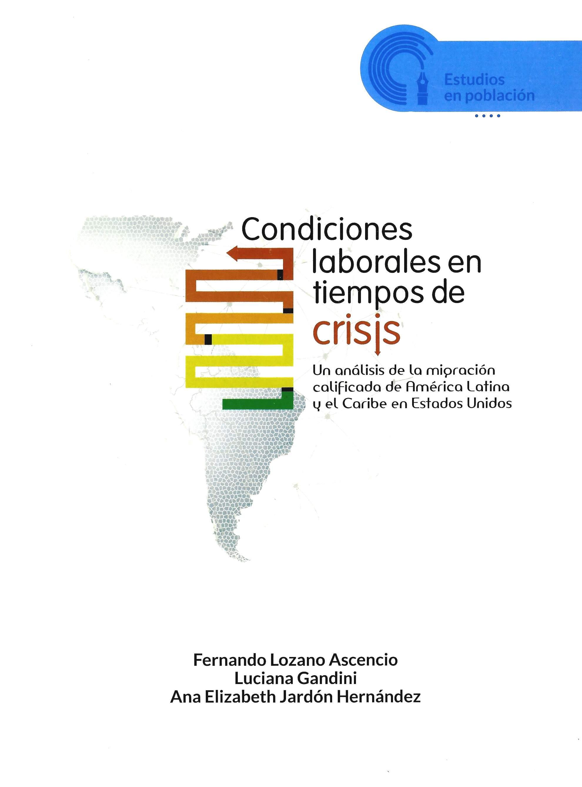 Condiciones laborales en tiempos de crisis. Un análisis de la migración calificada de América Latina y el Caribe en Estados Unidos