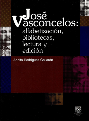 José Vasconcelos: alfabetización, blibliotecas, lectura y edición