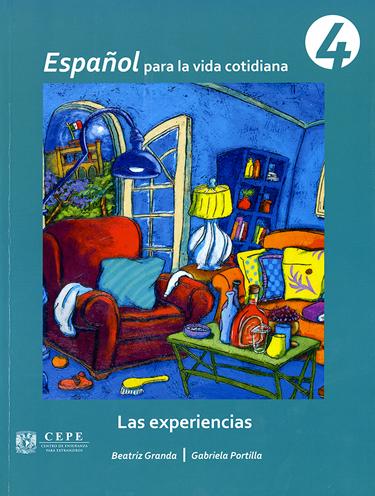 Español para la vida cotidiana 4. Las experiencias