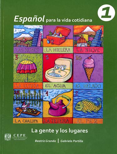 Español para la vida cotidiana 1. La gente y los lugares