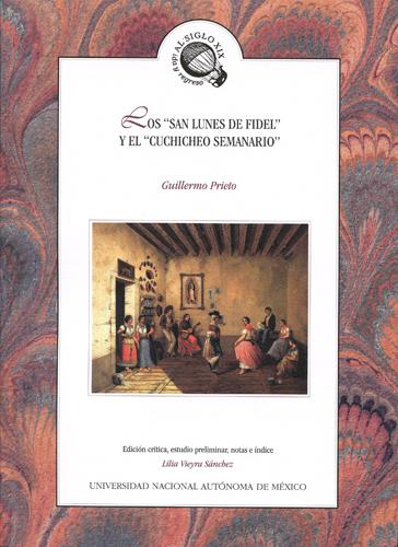"""Los """"San Lunes de Fidel"""" y el """"Cuchicheo Semanario"""" Guillermo Prieto en la Colonia Española (enero-mayo 1879)"""