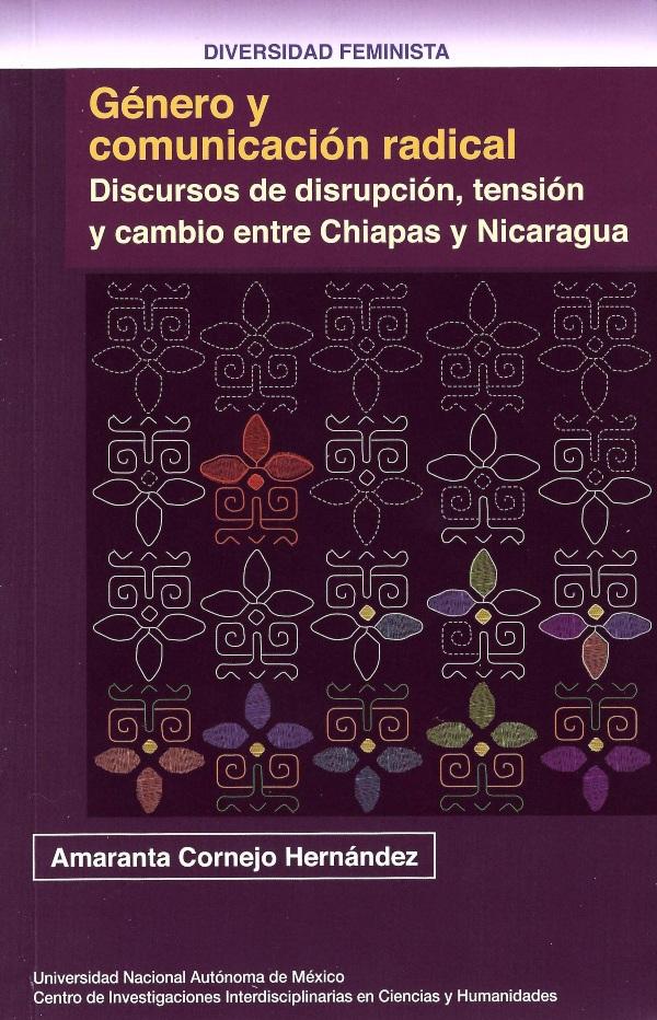 Género y comunicación radical: discursos de disrupción, tensión y cambio entre Chiapas y Nicaragua