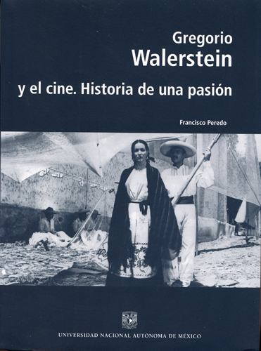 Gregorio Walerstein y el cine. Historia de una pasión