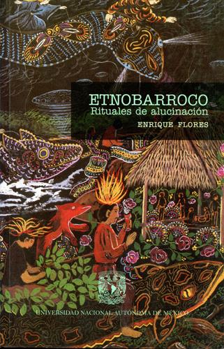 Etnobarroco, rituales de alucinación