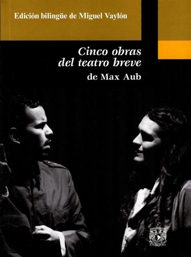 Cinco obras del teatro breve de Max Aub. Cinq pièces du thèâtre bref de Max Aub