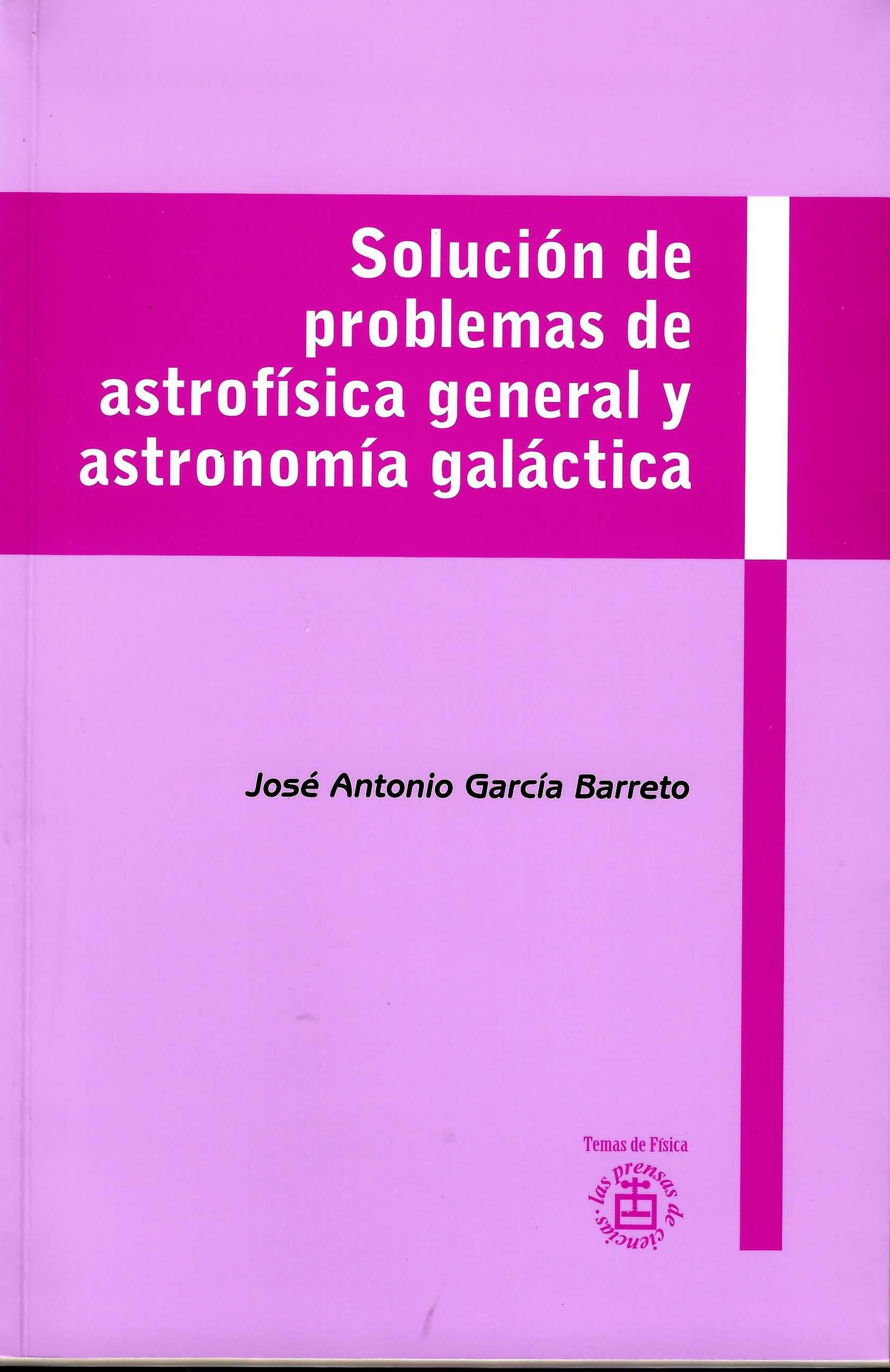 Solución de problemas de astrofísica general y astronomía galáctica