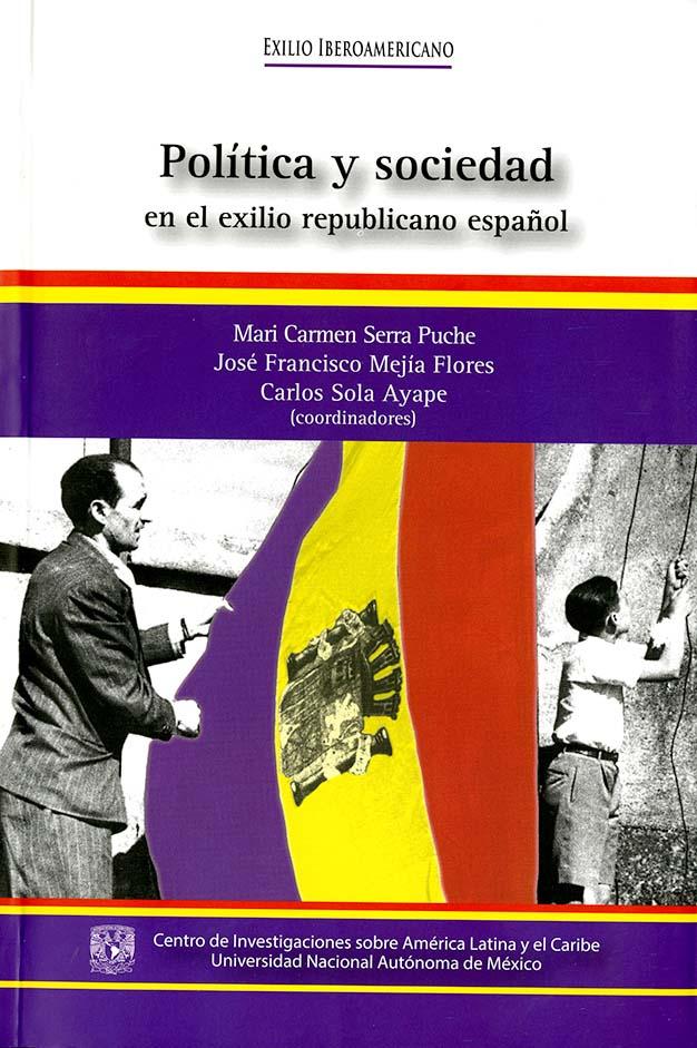 Política y sociedad en el exilio republicano español