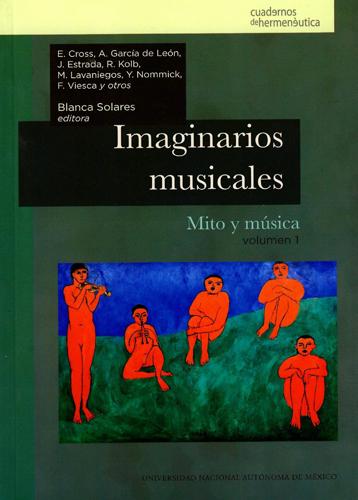 Imaginarios musicales. mito y música. Volumen 1
