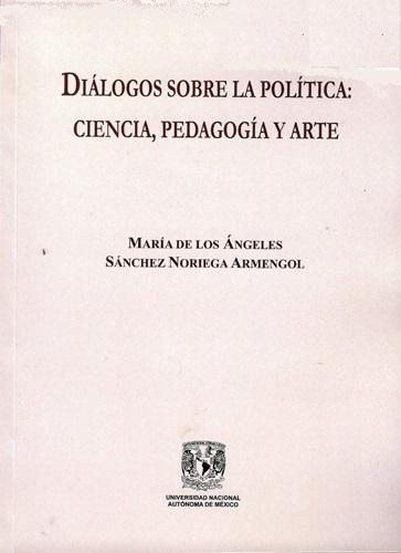 Diálogos sobre la política: ciencia, pedagogía y arte