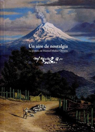 Un aire de nostalgia: La pintura de Manuel Muñoz Olivares