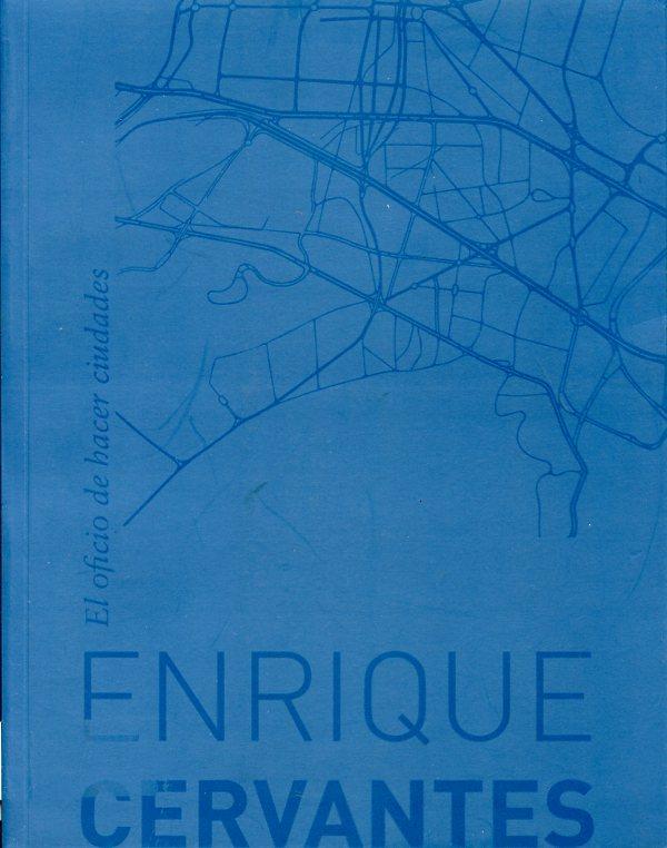 Enrique Cervantes. El oficio de hacer ciudades