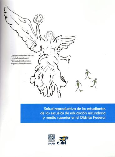 Salud reproductiva de los estudiantes de las escuelas de educación secundaria y media superior en el Distrito Federal