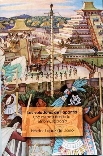 Los voladores de Papantla. Una mirada desde la etnomusicología