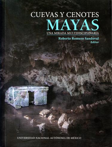 Cuevas y cenotes mayas: una mirada multidisciplinaria