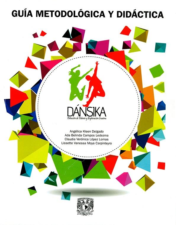 Guía metodológica y didáctica. Dánsika. Detección de talento y exploración creativa