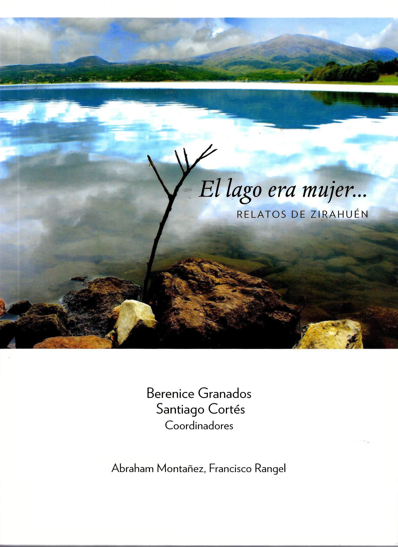 El lago era mujer...Relatos de Zirahuén