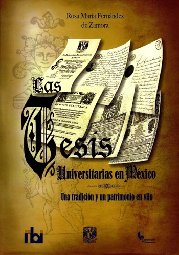 Las tesis universitarias en México. Una tradición y un patrimonio en vilo
