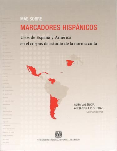Más sobre marcadores hispánicos. Usos de España y América en el corpus de estudio de la norma culta