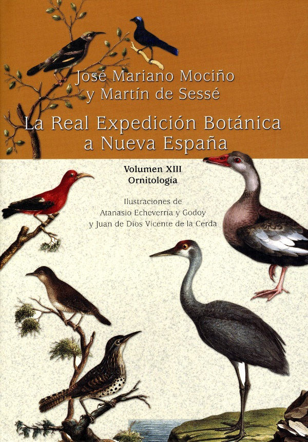 La Real Expedición Botánica a Nueva España. Vol. XIII. Ornitología