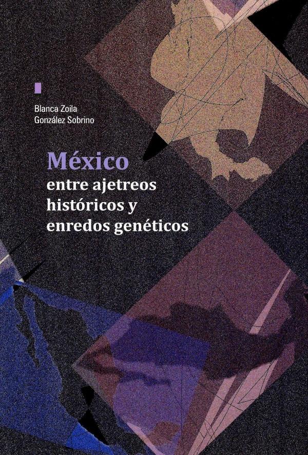 México: entre ajetreos históricos y enredos genéticos