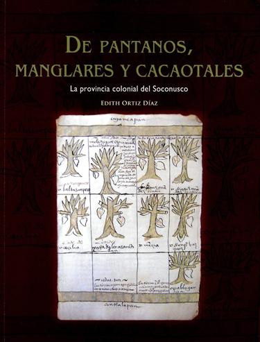 De pantanos, manglares y cacaotales: la provincia colonial del Soconusco