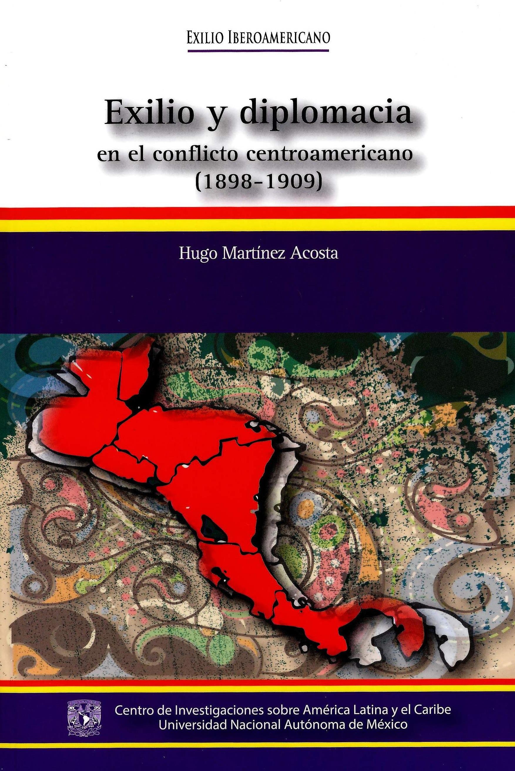 Exilio y diplomacia en el conflicto centroamericano (1898-1909)