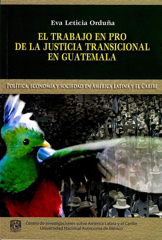 El trabajo en pro de la justicia transicional en Guatemala. La visión de los protagonistas