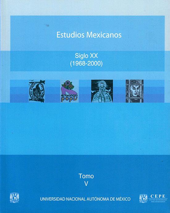 Estudios Mexicanos: historia,arte y literatura. Siglo XX (1968-2). Tomo V
