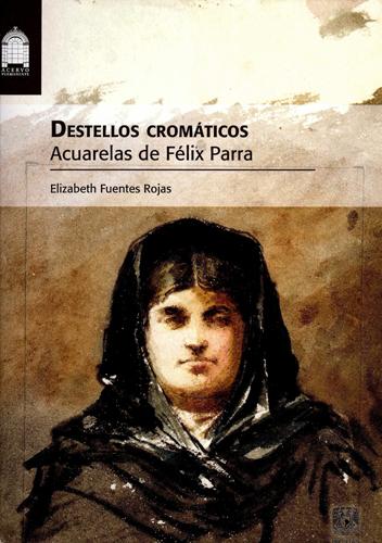 Destellos cromáticos. Acuarelas de Félix Parra