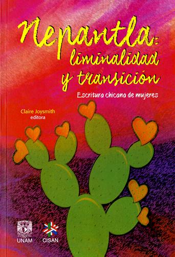 Nepantla: liminalidad y transición. Escritura chicana de mujeres