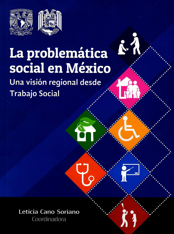 La problemática social en México. Una visión regional desde el Trabajo Social